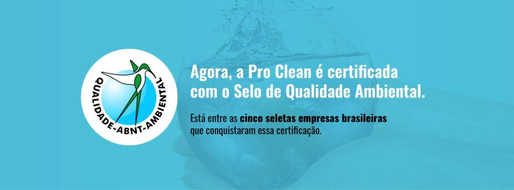 Pro Clean recebe o Certificado de Qualidade Ambiental