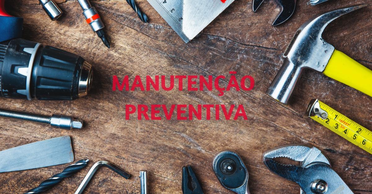 Manutenção Preventiva – Redução de custos e problemas